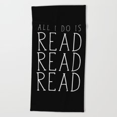 All I Do Is Read Read Read Beach Towel