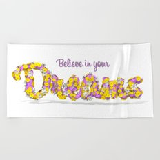 Believe in your dreams Art Print Beach Towel