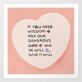 Ask Our Generous God  | Bible quote | James 1:5 Art Print