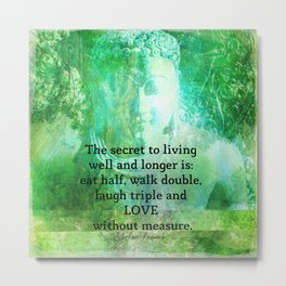 The secret to living well and longer Metal Print
