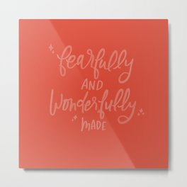 Fearfully and Woderfully Made Metal Print