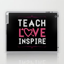 Teach Love Inspire - School Teachers Mentor Class Laptop & iPad Skin