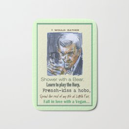 I would rather - Carlton Lassiter / Psych quotes Bath Mat