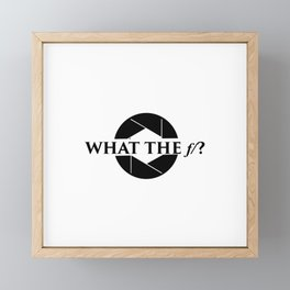 What The f/? Photographer Pun Black Print Framed Mini Art Print