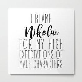 High Expectations - Nikolai Metal Print