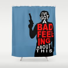 I've Got A Bad Feeling About This Shower Curtain