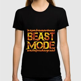 Beast Mode Fired Up T-shirt