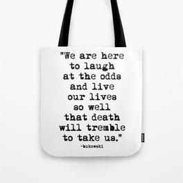 Charles Bukowski Quote Laugh Tote Bag