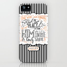in the High & Holy Place iPhone Case