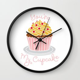 you are my cupcake Wall Clock