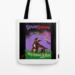 STAND STRONG: This Storm Will Pass Tote Bag