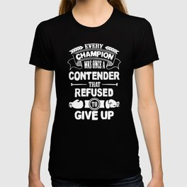 Boxing - Every champion refused - Giveup T-shirt