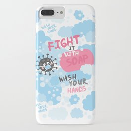 Fight it with SOAP. Wash your hands. Fighting with virus. iPhone Case