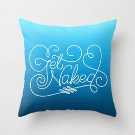 Get Naked Throw Pillow