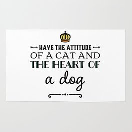 Attitude of a cat and heart of a dog Rug