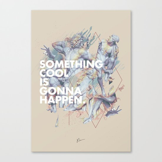 something cool is gonna happen.  Canvas Print