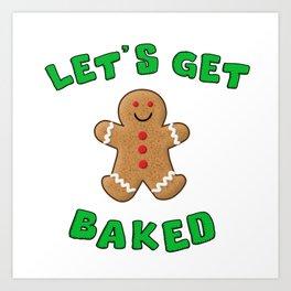 Christmas Gingerbread Let's get baked Art Print