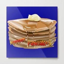 Mmmm... Pancakes Metal Print