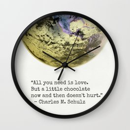"""All you need is love. But a little chocolate now and then doesn't hurt."" Charles M. Schulz Wall Clock"
