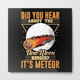 Space Metor joke shirt design New Moon Metal Print