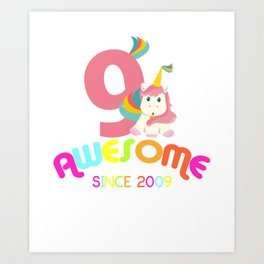 Awesome Since 2009 Unicorn 9th Birthday Anniversaries Art Print
