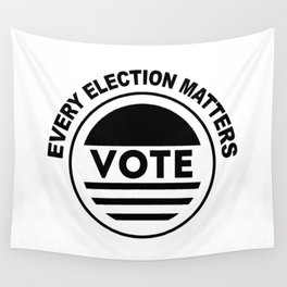 Every Election Matters Vote Election Political Wall Tapestry