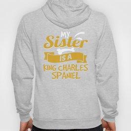 My Sister Is A King Charles Spaniel Hoody
