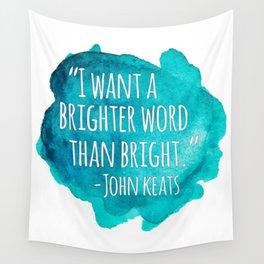 A Brighter Word than Bright - John Keats Wall Tapestry