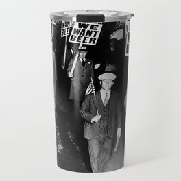 We Want Beer Prohibition Travel Mug