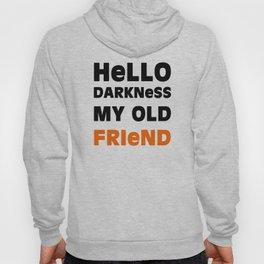 Hello Darkness Hoody