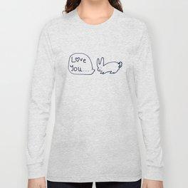 Love you... RABBITS TALKING Long Sleeve T-shirt
