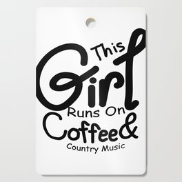 Coffee And Country Music Girl And Women Gifts Cutting Board