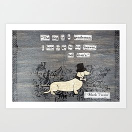 The dog is a gentleman Art Print