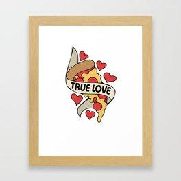True Love Pizza Framed Art Print