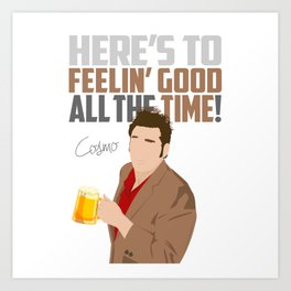Feelin' Good All the Time! Art Print