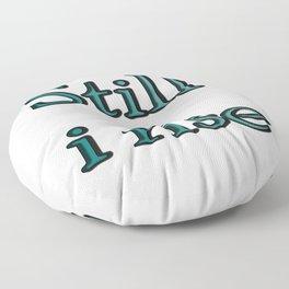 still i rise ( https://society6.com/vickonskey/collection ) Floor Pillow