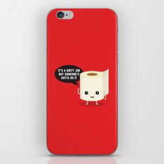 It's a dirty job, but someone's got to do it iPhone & iPod Skin