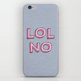 LOL NO iPhone Skin