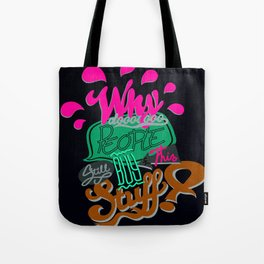 Why do people still buy this stuff? Tote Bag