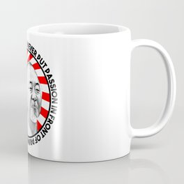 """Mr Miyagi said: """"Never put passion in front of principle, even if you win, you'll lose."""" Coffee Mug"""