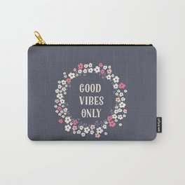Good Vibes Only, Floral Wreath, Flowers, Typography, Illustration, Pretty, Cute Carry-All Pouch