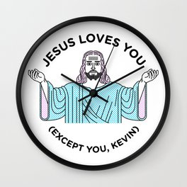 Not you, Kevin. Wall Clock