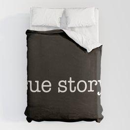 True Story Duvet Cover