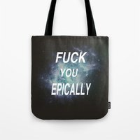 fuck you Tote Bags featuring Fuck by StraySheep
