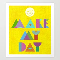 Make My Day. Art Print
