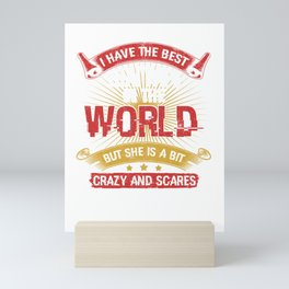 I Have The Best Thai Wife In The World But She Is A Bit Crazy And Scares Me Sometimes Funny Mini Art Print