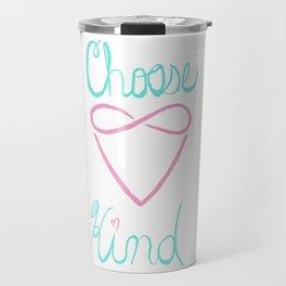 Choose Kind Travel Mug