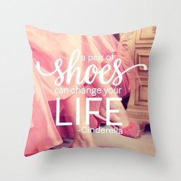 A Pair of Shoes Can Change Your Life Throw Pillow