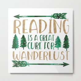 Reading is a Great Cure for Wanderlust (Green/Brown) Metal Print
