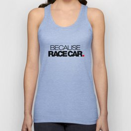 BECAUSE RACE CAR v1 HQvector Unisex Tank Top